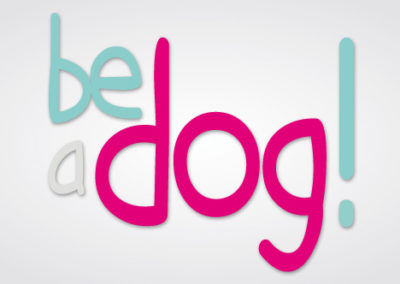 Be a dog